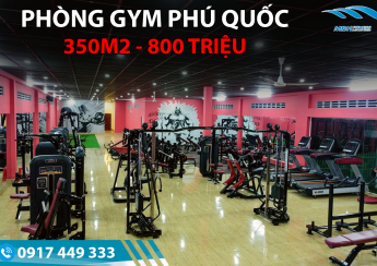 Setup phòng Gym Phú Quốc 350m2, 800 triệu